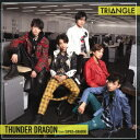 TRIANGLE -THUNDER DRAGON- (TYPE-A) [ サンダードラゴン from SUPER★DRAGON ]