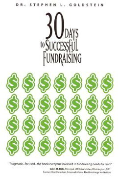 30 Days to Successful Fundraising 30 DAYS TO SUCCESSFUL FUNDRAIS (Psi Research Success Library) [ Stephen Goldstein ]