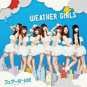 【送料無料】WEATHER GIRLS [ ウェザーガールズ ]