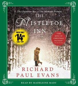 The Mistletoe Inn MISTLETOE INN 5D [ Richard Paul Evans ]