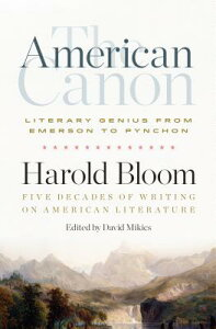 The American Canon: Literary Genius from Emerson to Pynchon AMER CANON LITERARY GENIUS FRO [ Harold Bloom ]