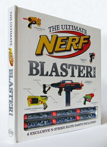 The Ultimate Nerf Blaster Book [With 6 N-Strike Elite Darts] ULTIMATE NERF BLASTE-W/6 DARTS [ Nathaniel Marunas ]