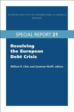 Resolving the European Debt Crisis RESOLVING THE EUROPEAN DEBT CR (Institute for International Economics Special Reports) [ William Cline ]