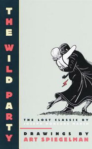 The Wild Party: The Lost Classic by Joseph Moncure March WILD PARTY (Pantheon Graphic Novels) [ Art Spiegelman ]