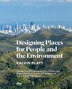 Designing Places for People and the Environment: Lessons from 55 Years as an Urban Planner and Sh...