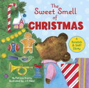 The Sweet Smell of Christmas SWEET SMELL OF XMAS-SCRATCH & (Scented Storybook) [ Patricia M. Scarry ]