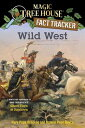 Wild West: A Nonfiction Companion to Magic Tree House #10: Ghost Town at Sundown WILD WEST (Magic Tree House (R) Fact Tracker) [ Mary Pope Osborne ]