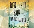 Red Light Run: Linked Stories RED LIGHT RUN D (ISSN) [ Baird Harper ]