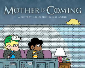 Mother Is Coming, Volume 42: A Foxtrot Collection by Bill Amend MOTHER IS COMING VOLUME 42 (Foxtrot) [ Bill Amend ]
