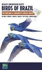 Wildlife Conservation Society Birds of Brazil: The Pantanal & Cerrado of Central Brazil WILDLIFE CONSERVATION SOCIETY (Birds of Brazil) [ John A. Gwynne ]