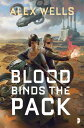 Blood Binds the Pack BLOOD BINDS THE PACK (Ghost Wolves) [ Alex Wells ]