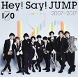 Hey! Say! JUMP 2007-2017 I/O (通常盤 2CD) [ Hey! Say! JUMP ]