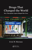 Drugs That Changed the World: How Therapeutic Agents Shaped Our Lives [ Irwin W. Sherman ]