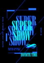 SUPER JUNIOR WORLD TOUR ''SUPER SHOW 8: INFINITE TIME '' in JAPAN 初回生産限定盤 DVD3枚組(スマプラ対応) [ SUPER JUNIOR ]・・・