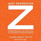 Meet Generation Z: Understanding and Reaching the New Post-Christian World MEET GENERATION Z M [ James Emery White ]