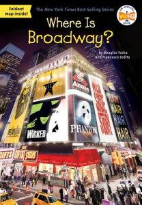 Where Is Broadway? WHERE IS BROADWAY (Where Is?) [ Douglas Yacka ]
