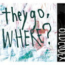 they go,Where? (初回限定盤 CD+DVD) [ OLDCODEX ]