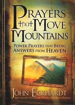Prayers That Move Mountains PRAYERS THAT MOVE MOUNTAINS [ John Eckhardt ]