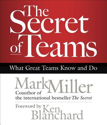 洋書, BUSINESS & SELF-CULTURE The Secret of Teams: What Great Teams Know and Do SECRET OF TEAMS 3D Mark Miller