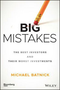 Big Mistakes: The Best Investors and Their Worst Investments BIG MISTAKES (Bloomberg) [ Michael Batnick ]