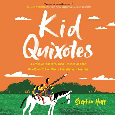 Kid Quixotes: A Group of Students, Their Teacher, and the One-Room School Where Everything Is Possib画像
