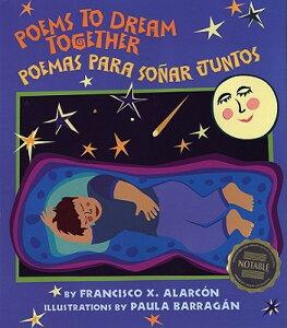 Poems to Dream Together: Poemas Para Sonar Juntos SPA-POEMS TO DREAM TOGETHER [ Francisco X. Alarcon ]