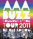 AAA BUZZ COMMUNICATION TOUR 2011 DELUXE EDITION 【Blu-ray】 [ AAA ]