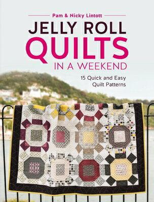 洋書, ART & ENTERTAINMENT Jelly Roll Quilts in a Weekend: 15 Quick and Easy Quilt Patterns JELLY ROLL QUILTS IN A WEEKEND Pam Lintott