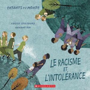 Le Racisme Et l'Intolerance = Racism and Intolerance FRE-RACISME ET LINTOLERANCE (Enfants Du Monde) [ Louise A. Spilsbury ]