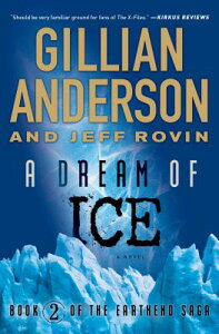 A Dream of Ice DREAM OF ICE (Earthend Saga) [ Gillian Anderson ]