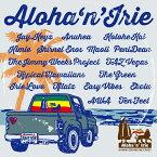 Aloha`n'Irie 〜Hawaii Driving Me Crazy〜 [ (ワールド・ミュージック) ]