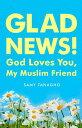 Glad News!: God Loves You, My ...