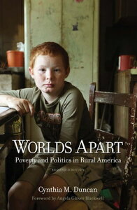 Worlds Apart: Poverty and Politics in Rural America WORLDS APART 2/E [ Cynthia M. Duncan ]