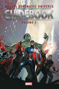 Marvel Cinematic Universe Guidebook: The Avengers Initiative MARVEL CINEMATIC UNIVERSE GDBK [ Mike O'Sullivan ]