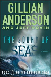 The Sound of Seas: Book 3 of the Earthend Saga SOUND OF SEAS (Earthend Saga) [ Gillian Anderson ]