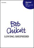 【輸入楽譜】チルコット, Bob: Loving Shepherd of thy Sheep(女声三部合唱と鍵盤楽器伴奏)