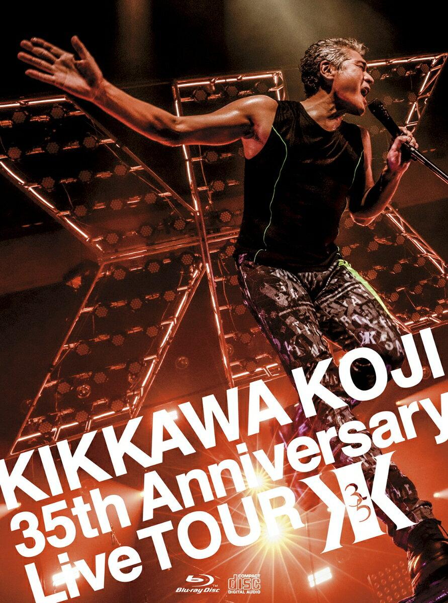 KIKKAWA KOJI 35th Anniversary Live (完全生産限定盤)【Blu-ray】