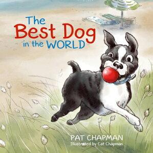 The Best Dog in the World BEST DOG IN THE WORLD [ Pat Chapman ]
