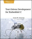 【送料無料】Test-Driven Development for Embedded C [ James W. Grenning ]