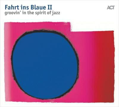 【輸入盤】Fahrt Ins Blaue II: Groovin' In The Spirit Of Jazz画像