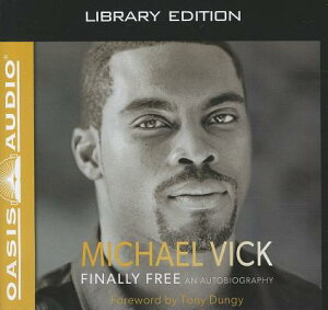 【送料無料】Finally Free: An Autobiography [ Michael Vick ]