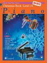 【輸入楽譜】アルフレッド・ピアノ教本 基本コース: トップ・ヒッツ! クリスマス 第1巻A/ランカスター & Manus編