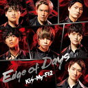 Edge of Days (初回盤A CD+DVD) [ Kis-My-Ft2 ]