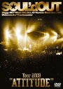 """Tour 2008 """"ATTITUDE"""" [ SOUL'd OUT ]"""