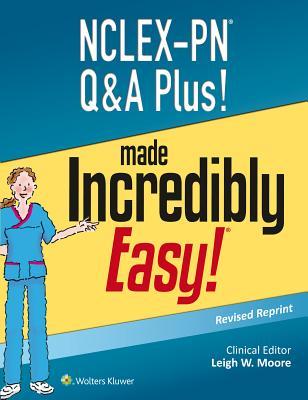 NCLEX-PN Q&A Plus! Made Incredibly Easy NCLEX-PN Q&A PLUS MADE INCREDI [ Lippincott Williams...
