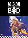 【楽天ブックスならいつでも送料無料】MINMI LIVE TOUR 2014 BAD [ MINMI ]