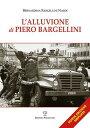 L'Alluvione Di Piero Bargellini LALLUVIONE DI PIERO BARGELLINI [ Nardi Bernardina Bargellini ]