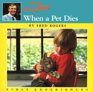 When a Pet Dies WHEN A PET DIES (Mr. Rogers) [ Fred Rogers ]
