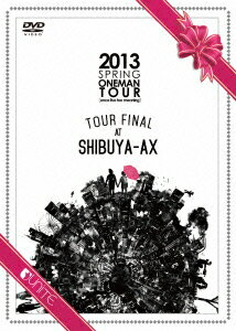 2013 SPRING ONEMAN TOUR[once live too meaning]TOUR FINAL AT SHIBUYA-AX画像