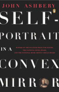 Self-Portrait in a Convex Mirror SELF-PORTRAIT IN A CONVEX MIRR (Penguin Poets) [ John Ashbery ]